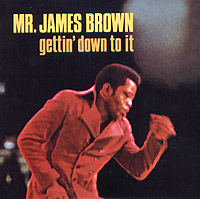 Джеймс Браун Mr. James Brown. Gettin' Down To It цена