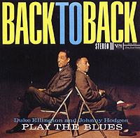 Duke Ellington & Johnny Hodges. Play The Blues Back To Back