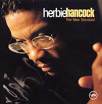 Херби Хэнкок Herbie Hancock. The New Standard херби хэнкок herbie hancock takin off 2 cd