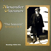 Alexander Glazunov. The Seasons. Symphony № 6 alexander glazunov the seasons chopiniana