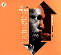 Джон Колтрейн,Маккой Тайнер,Джимми Гаррисон,Элвин Джонс John Coltrane. One Down, One Up. Live At The Half Note джон колтрейн маккой тайнер стив дэвис элвин джонс john coltrane my favorite things lp