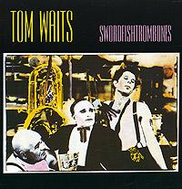 Том Уэйтс Tom Waits. Swordfishtrombones tom waits tom waits bad as me