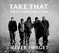 Take That Take That. The Ultimate Collection. Never Forget take that take that progress live 2 cd