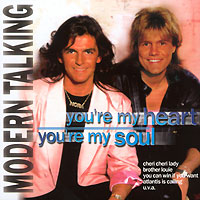 Modern Talking Modern Talking. You're My Heart You're My Soul modern talking modern talking back for gold – the new versions