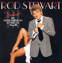 Род Стюарт Rod Stewart. Stardust...The Great American Songbook. Volume III tivoli audio songbook green sbgrn