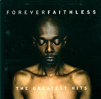 Faithless. Forever Faithless - The Greatest Hits