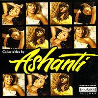 Ashanti.  Collectables By Ashanti Universal,ООО