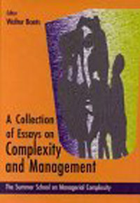A Collection of Essays on Complexity and Management: The Summer School on Managerial Complexity : Granada, Spain, July 11-25, 1998 (Collection of Essays) managerial creativity