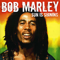 Bob Marley. Sun Is Shining
