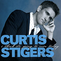 Куртис Стигерс Curtis Stigers. I Think It's Going To Rain Today investigating problems pertaining to concord