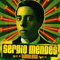 Сержио Мендес Sergio Mendes. Timeless sergio mendes sergio mendes the swinger from rio 180 gr