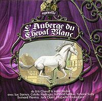 L'Auberge Du Cheval Blanc. Operette gala universal 11362