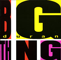 Duran Duran Duran Duran. Big Thing crazy thing called love