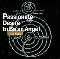 Anton Batagov. Passionate Desire To Be An Angel