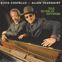 Элвис Костелло,Аллен Тюссон Elvis Costello & Allen Toussaint. The River In Reverse цена