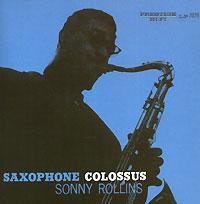 Сонни Роллинз,Томми Фланаган,Дуг Уоткинс,Макс Роуч Sonny Rollins. Saxophone Colossus сонни роллинз томми фланаган дуг уоткинс макс роуч sonny rollins saxophone colossus