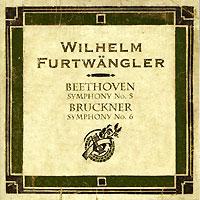 Вильгельм Фуртвенглер,Berliner Philharmoniker Wilhelm Furtwangler. Beethoven. Symphony No.5. Bruckner. Symphony No.6 дэннис рассел дэвис bruckner orchester linz anton bruckner symphony no ii 1887