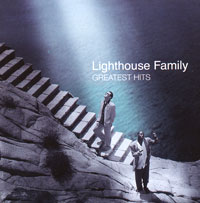 Lighthouse Family Lighthouse Family. Greatest Hits to the lighthouse
