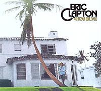Эрик Клэптон Eric Clapton. 461 Ocean Boulevard (2 CD) (Deluxe Edition) эрик клэптон eric clapton 461 ocean boulevard 2 cd deluxe edition