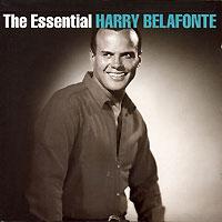Гарри Белафонте The Essential Harry Belafonte гарри белафонте мириам макеба harry belafonte miriam makeba an evening with belafonte makeba