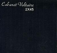 Cabaret Voltaire Cabaret Voltaire. 2x45