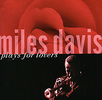 Miles Davis. Plays For Lovers