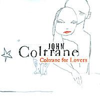 Представляем вашему вниманию сборник джазового саксофониста Джона Колтрейна.