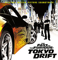 The Fast And The Furious. Tokyo Drift. Original Motion Picture Soundtrack the fast and the furious music from and inspired by the motion picture