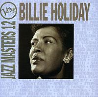 Билли Холидей Billie Holiday. Jazz Masters 12 дж холидей j holiday back of my lac