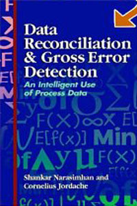 Data Reconciliation and Gross Error Detection: An Intelligent Use of Process Data alpaben patel control schemes for an analytical process data