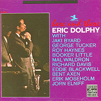 Eric Dolphy. Here And There