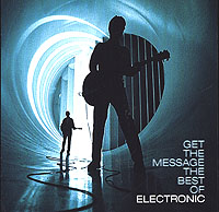 Electronic Get The Message. The Best Of Electronic
