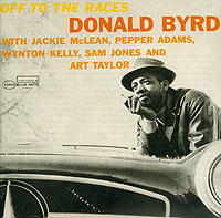 Donald Byrd. Off To The Races