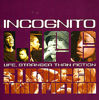 Incognito Incognito. Life, Stranger Than Fiction incognito incognito adventures in black sunshine