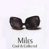 Майлз Дэвис Miles Davis. Cool & Collected майлз дэвис джон колтрейн ред гарланд пол чемберс филли джо джонс miles davis porgy