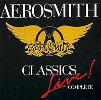 Aerosmith. Classics Live Complete