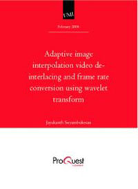 Adaptive image interpolation video de-interlacing and frame rate conversion using wavelet transform image compression using wavelet transform and other methods