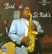 Чарли Паркер Charlie Parker. Bird at St. Nick's charlie parker charlie parker vol 1 colour