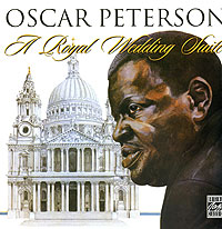 Оскар Питерсон Oscar Peterson. A Royal Wedding Suite oscar peterson oscar peterson night train 180 gr