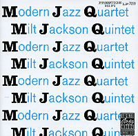 The Modern Jazz Quartet / Milt  Jackson Quintet. MJQ