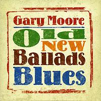 Гэри Мур Gary Moore. Old New Ballads Blues гэри мур gary moore old new ballads blues