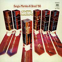 Сержио Мендес,Brasil '66 Sergio Mendes & Brasil` 66. Crystal Illusions sergio mendes sergio mendes the swinger from rio 180 gr