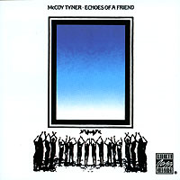 McCoy Tyner. Echoes Of A Friend