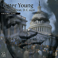 Лестер Янг,Ирл Своуп Lester Young In Washington, D.C. 1956. Volume Five nexus confessions volume five