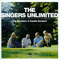 Singers Unlimited The Singers Unlimited. The Complete A Capella Sessions (2 CD)