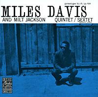купить Майлз Дэвис,Милт Джексон Miles Davis And Milt Jackson. Quitet/Sextet по цене 969 рублей