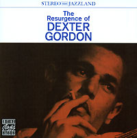 Dexter Gordon. The Resurgence Of Dexter Gordon