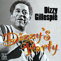 Диззи Гиллеспи Dizzy Gillespie. Dizzy`s Party гиллеспи и я