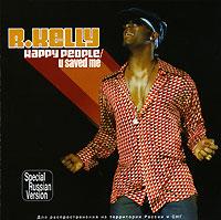 R.  Kelly.  Happy People / U Saved Me (2 CD) Zomba Recording Corporation