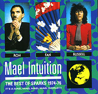 Sparks Sparks. Mael Intuition. The Best Of Sparks 1974-76 the brides of rollrock island